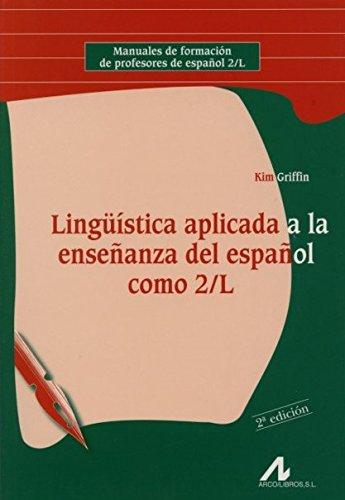 Lingüística aplicada a la enseñanza del Español como 2/L (Manuales de formación de profesores de español 2/L)