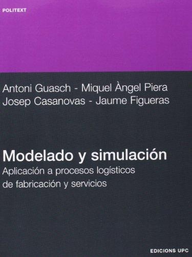 Modelado y simulación: Aplicación a procesos logísticos de fabricación y servicios (Politext)