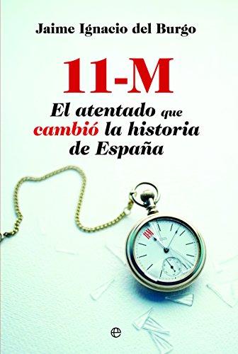 11-M. El Atentado Que Cambió La Historia De España (Actualidad)