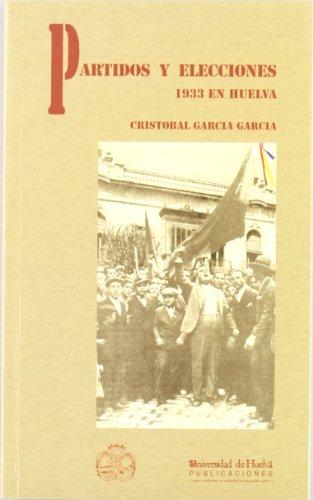 Partidos y elecciones: 1933 en Huelva (Arias Montano)