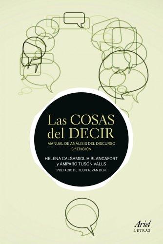 Las cosas del decir: Manual de análisis del discurso. 3ª Edición (Ariel Letras)