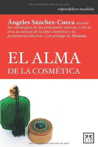El Alma De Las Cosmética (Historia Empresarial)