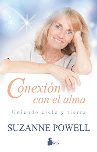 Conexion Con El Alma. Uniendo Cielo Y Tierra (Espiritualidad (sirio))