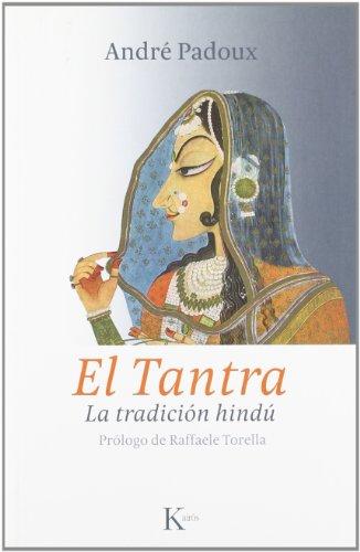 El tantra: La tradición hindú (Sabiduría Perenne)