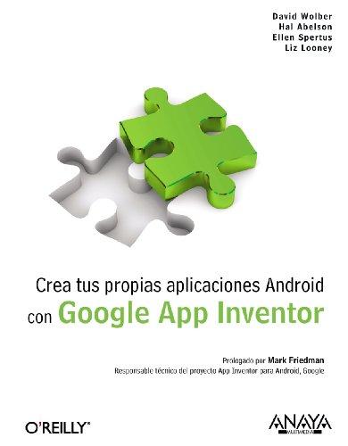 Crea tus propias aplicaciones Android con Google App Inventor (Anaya Multimedia/O¿Reilly)