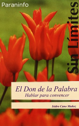 El don de la palabra. Hablar para convencer (Sans Limites / Without Limits)