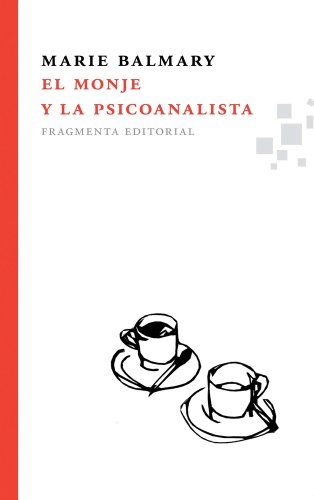 El monje y la psicoanalista (Fragmentos)