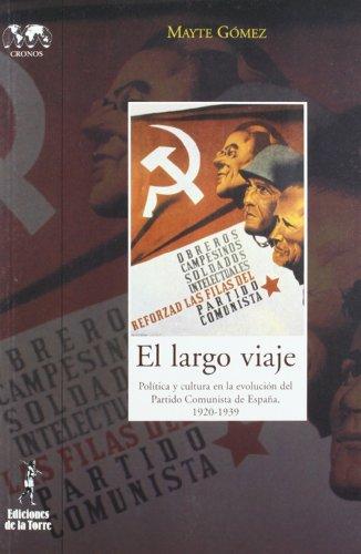 EL largo viaje. Política y cultura en la evolución del Partido Comunista de España (Biblioteca de Nuestro Mundo