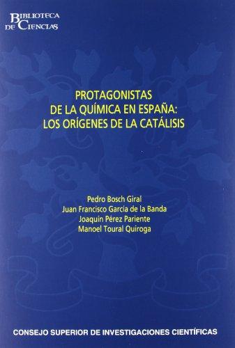Protagonistas de la Química en España: Los orígenes de la catálisis (Biblioteca de Ciencias)