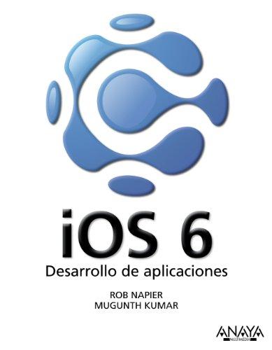 iOS 6. Desarrollo De Aplicaciones (Títulos Especiales)