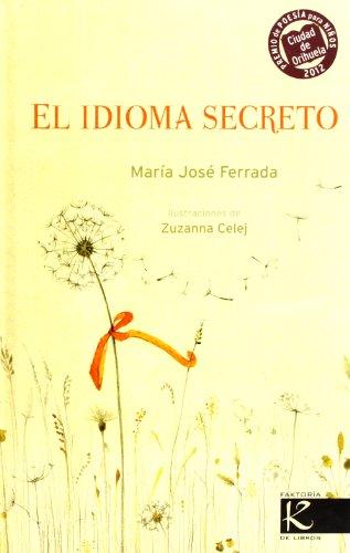 El Idioma Secreto (2012 - V Premio Internacional Ciudad De Orihuela Poesía Niños)