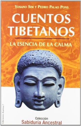 Cuentos tibetanos: La esencia de la calma (Cuentos del mundo)