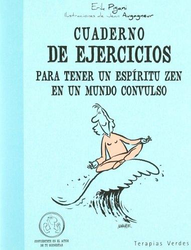 Cuaderno De Ejercicios Para Tener Un Espiritu Zen En Un Mundo Convulso (Cuadernos de ejercicios)