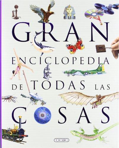 Gran enciclopedia de todas las cosas (El gran libro de...)