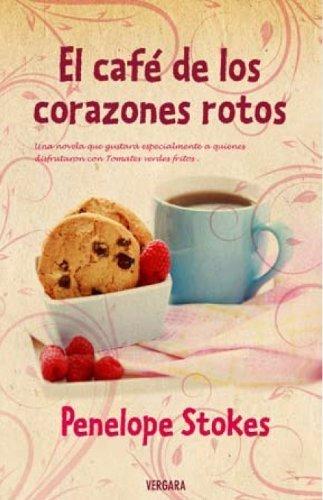 El café de los corazones rotos (NOVELA VERGARA)
