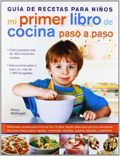 Mi Primer Libro de Cocina Paso a Paso: Guía de Recetas para Niños (Cocina Esencial)