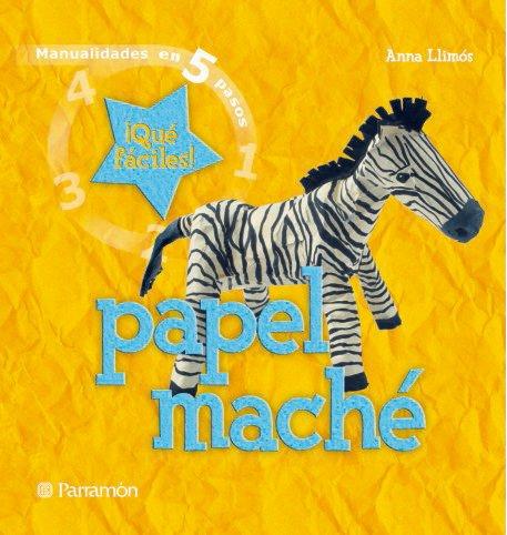 Papel Maché (Manualidades en 5 pasos)