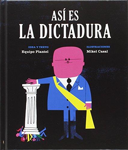 Así es la dictadura (Libros para Mañana)
