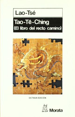 Tao te ching: (El libro del recto camino)