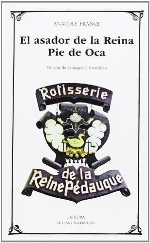 El Asador De La Reina Pie De Oca (Letras Universales)
