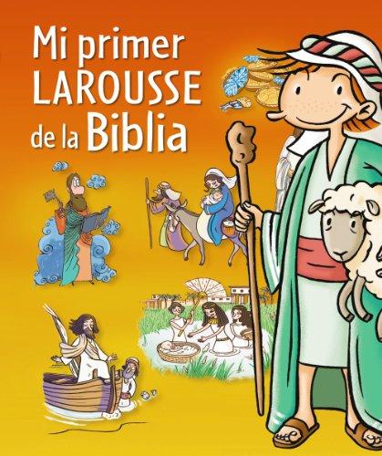 Mi Primer Larousse De La Biblia (Larousse - Infantil / Juvenil - Castellano - A Partir De 5/6 Años)