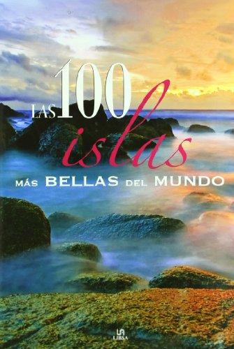 Las 100 Islas más Bellas del Mundo (Los 100...más Bellos)