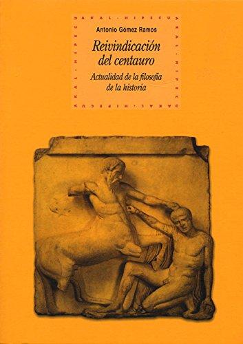 Reivindicación del centauro (Historia del pensamiento y la cultura)