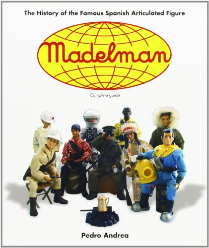 Madelman: the history of the famous spanish articulated figure (edic.ingles): The History of Spain's Famous Articulated Figures