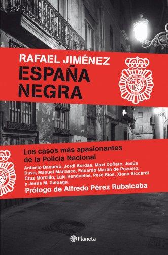 España Negra: Los casos más apasionantes de la Policía Nacional ((Fuera de colección))