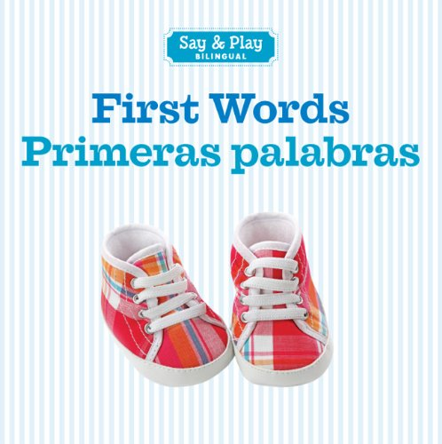 First Words/Primeras Palabras (Say & Play Bilingual)