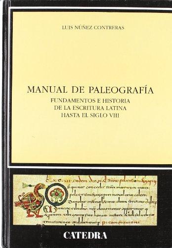 Manual de paleografía: Fundamentos e historia de la escritura latina hasta el siglo VIII (Historia. Serie Mayor)