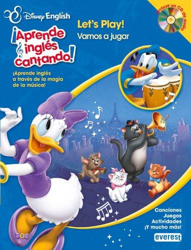 Disney English. ¡Aprende inglés cantando!. Let's Play! / ¡Vamos a jugar!: ¡Aprende inglés a través de la magia de la música! Canciones. Juegos. Actividades. ¡Y mucho más!
