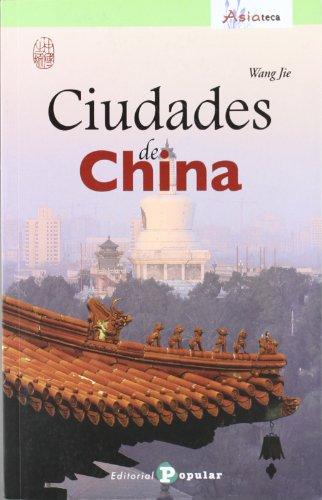 Ciudades de China (Asiateca / Serie Viajes a China)
