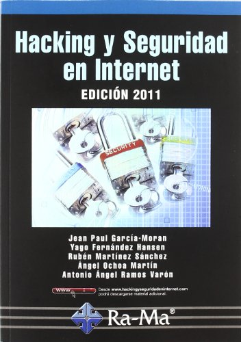 Hacking y Seguridad en Internet. Edición 2011