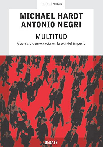 Multitud: Guerra y democracia en la era del imperio (REFERENCIAS)