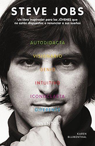 Steve Jobs: Un libro inspirador para los JÓVENES que no están dispuestos a renunciar a sus sueños (NO FICCIÓN JUVENIL)