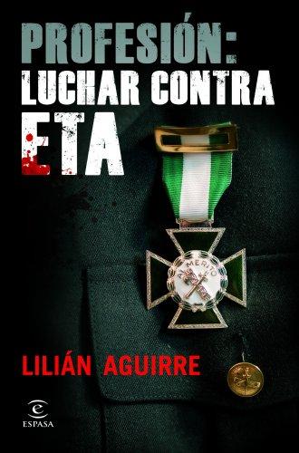 Profesión: luchar contra ETA (ESPASA FORUM)