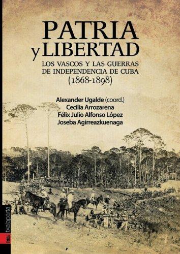 Patria y libertad. Los vascos y las Guerras de Independencia de Cuba (Orreaga)