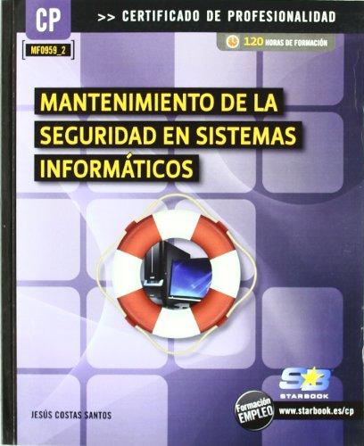 Mantenimiento de la seguridad en sistemas informáticos (MF0959_2)