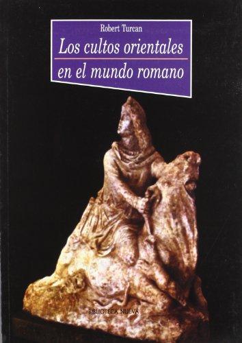 Los Cultos Orientales En El Mundo Romano (Historia Biblioteca Nueva)