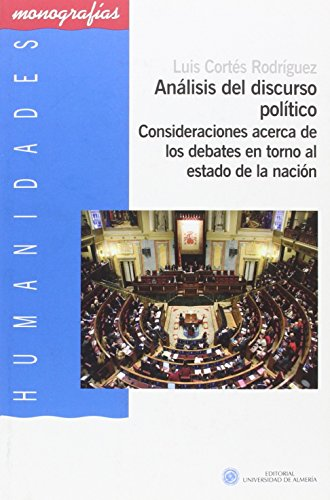 Análisis del discurso político: Consideraciones acerca de los debates en torno al estado de la nación (Humanidades)