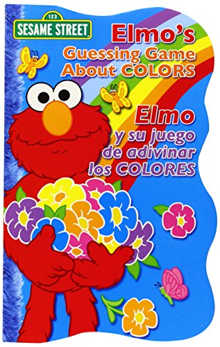 Elmo's Guessing Game about Colors/Elmo y Su Juego de Adivinar Los Colores (Sesame Street Elmo's World (Board Books))