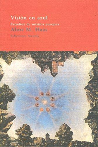 Visión en azul: Estudios de mística europea (El Árbol del Paraíso)