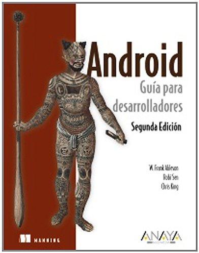 Android. Guía para desarrolladores (Segunda Edición) (Anaya Multimedia/Manning)