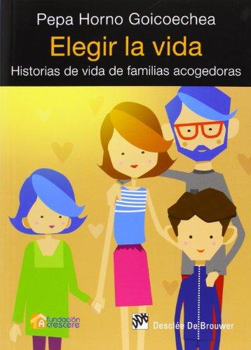Elegir La Vida. Historias De Vida De Familias Acogedoras (AMAE)