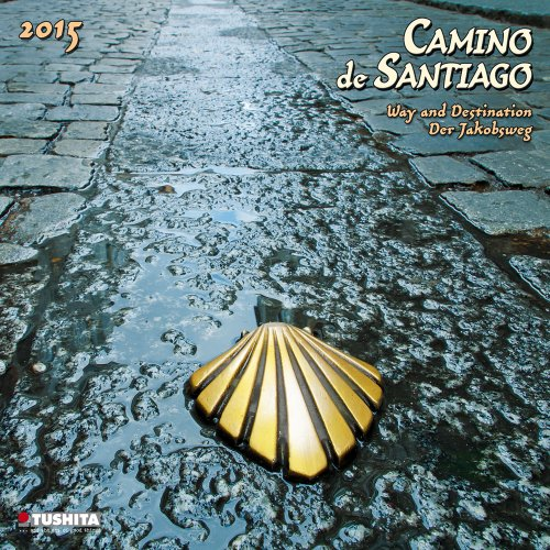 Camino de Santiago 2015. Mindful edition: Way and Destination. Der Jakobsweg (Mindful Editions)