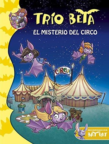 Trío Beta 9. El Misterio Del Circo (BAT PAT TRIO BETA)