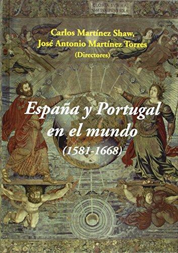 España Y Portugal En El Mundo (1581-1668)