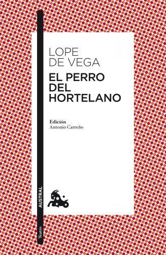 El perro del hortelano: Edición de Anonio Carreño (Teatro)