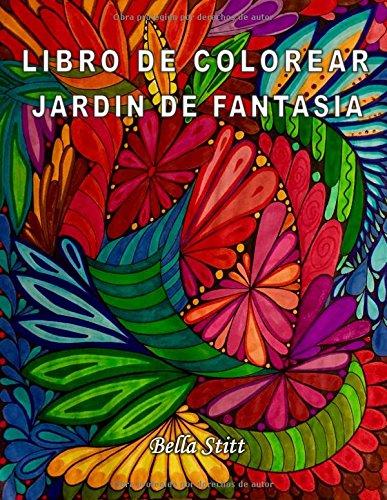 Libro de colorear - Jardin de fantasia: Para reducir el estrés